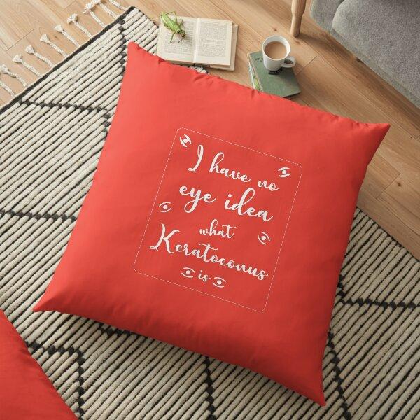 Fun KC Shirt - Funny Eye KC Shirt - Funny Keratoconus Treatment t shirt - Funny KC Symptoms - KC Awareness Floor Pillow