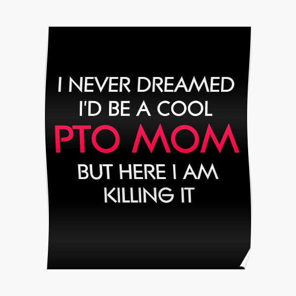 I Never Dreamed I'd Be A Cool PTO Mom Mother Volunteer Appreciation Gift Poster