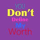My worth by MarleyArt123