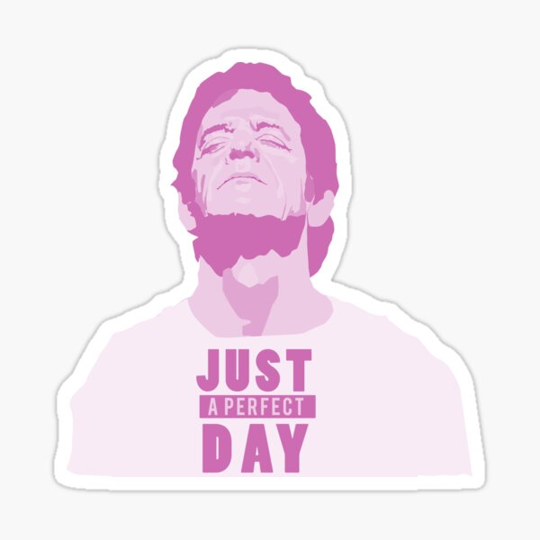 just a perfect day Sticker