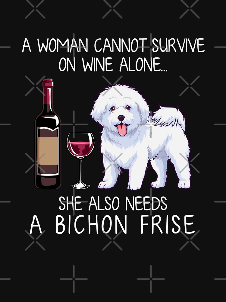 Bichon Frise and wine Funny dog by TeeDoozy
