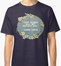 Your Silence Will Not Protect You - Audre Lorde Classic T-Shirt