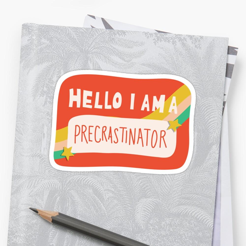Hello I am a Precrastinator Sticker
