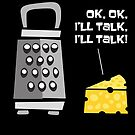 Ok, ok, I'll Talk, I'll Talk! (Cheese and Cheese Grater) by designkitsch