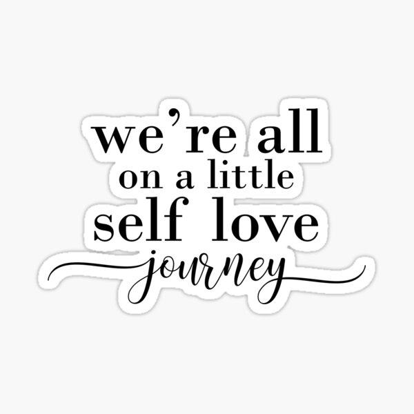 We're all on a little self love journey Sticker