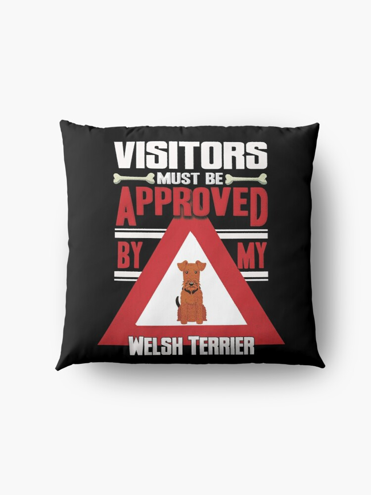 Alternate view of Welsh Terrier Owner -  Visitors Must Be Approved By My Welsh Terrier Floor Pillow