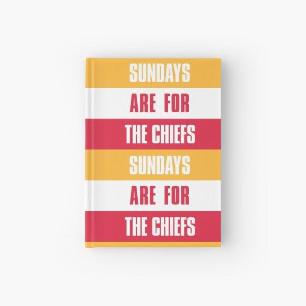 Sundays are for The Chiefs, Kansas City Football  Hardcover Journal