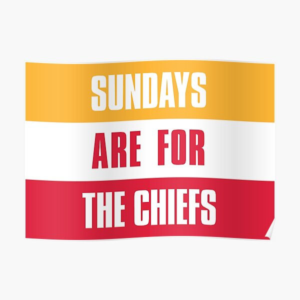 Sundays are for The Chiefs, Kansas City Football  Poster