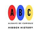Always Be Curious by HiddenHistory