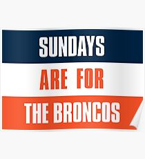 Sundays are for The Broncos, Denver Football Poster