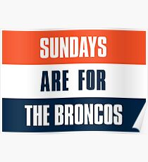 Sundays are for The Broncos, Denver Football Fans Poster