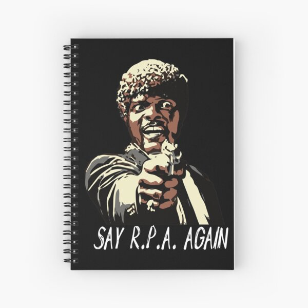 SAY R.P.A. AGAIN Spiral Notebook