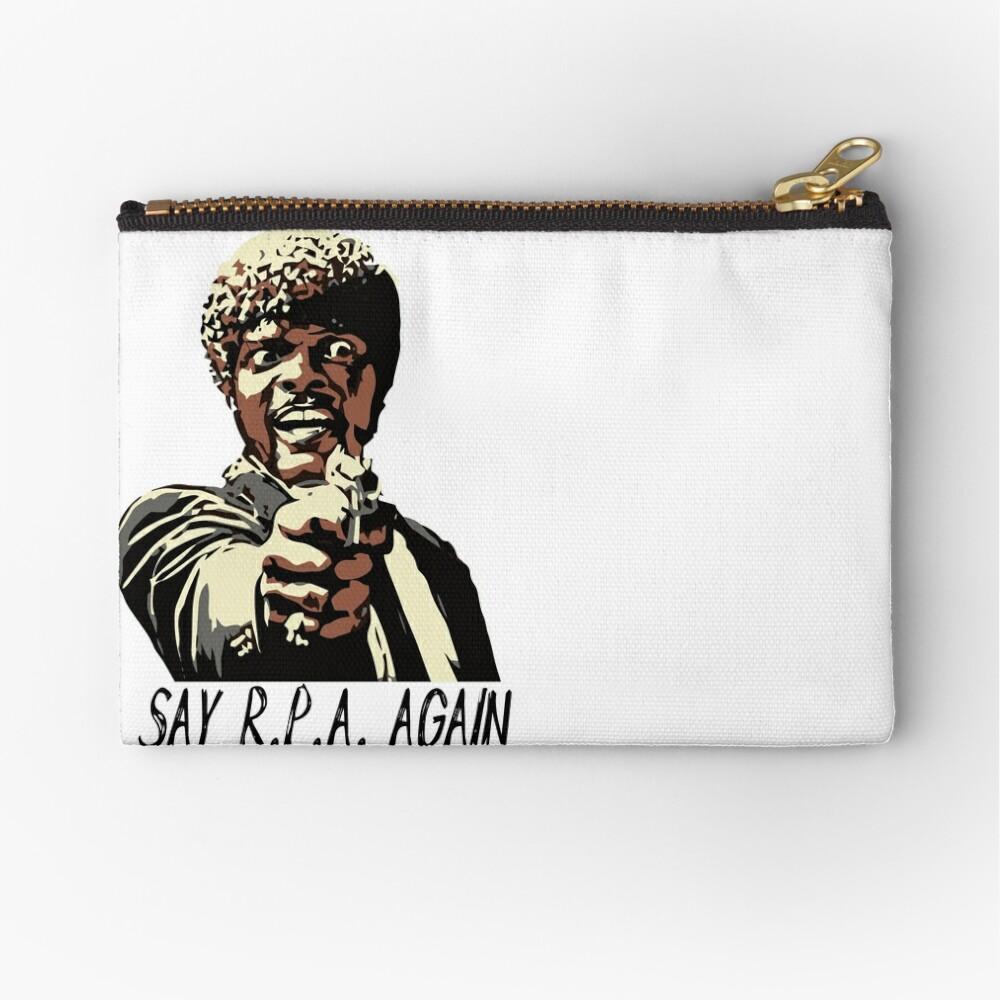 SAY R.P.A. AGAIN Zipper Pouch