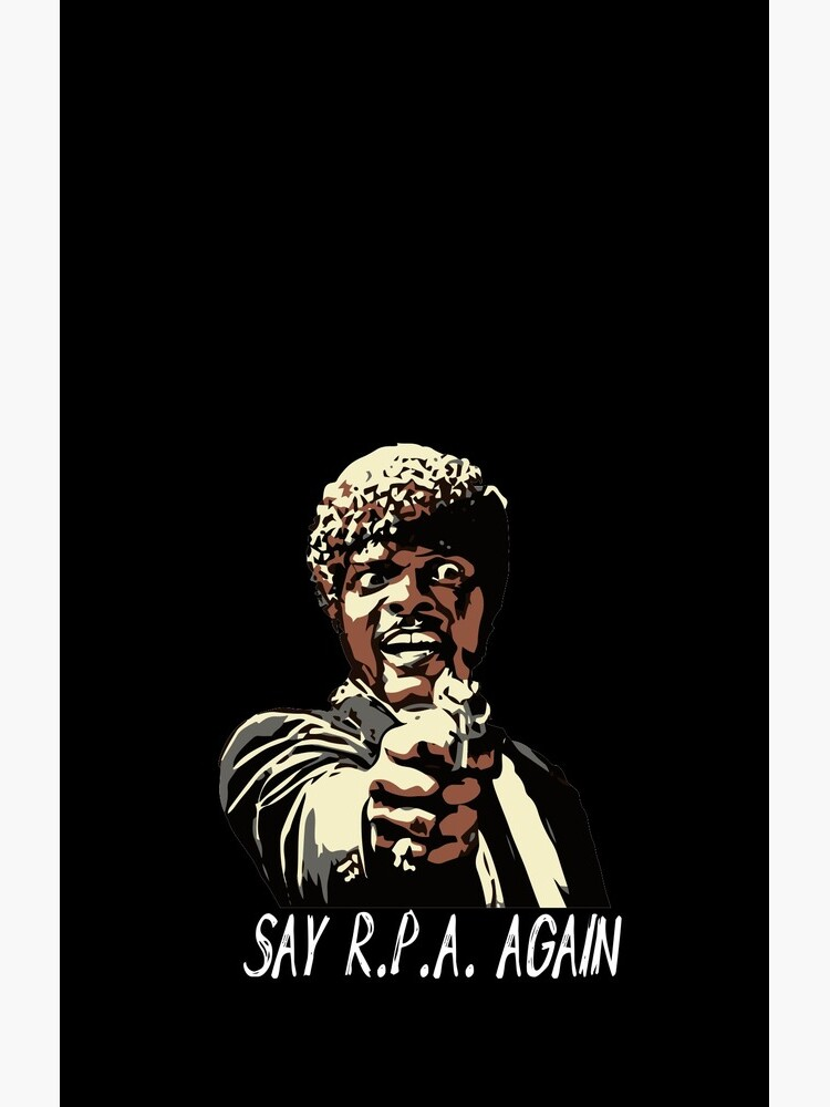 SAY R.P.A. AGAIN by grantsewell