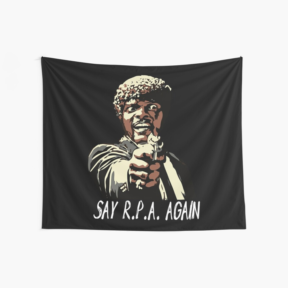 SAY R.P.A. AGAIN Wall Tapestry