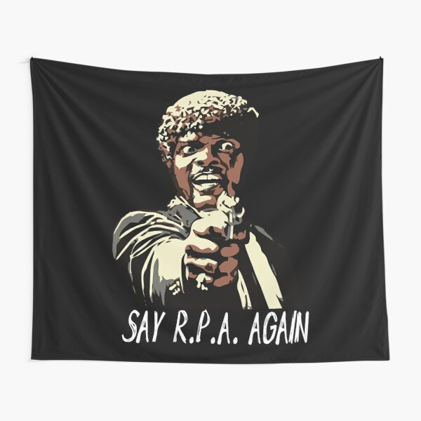 SAY R.P.A. AGAIN Tapestry