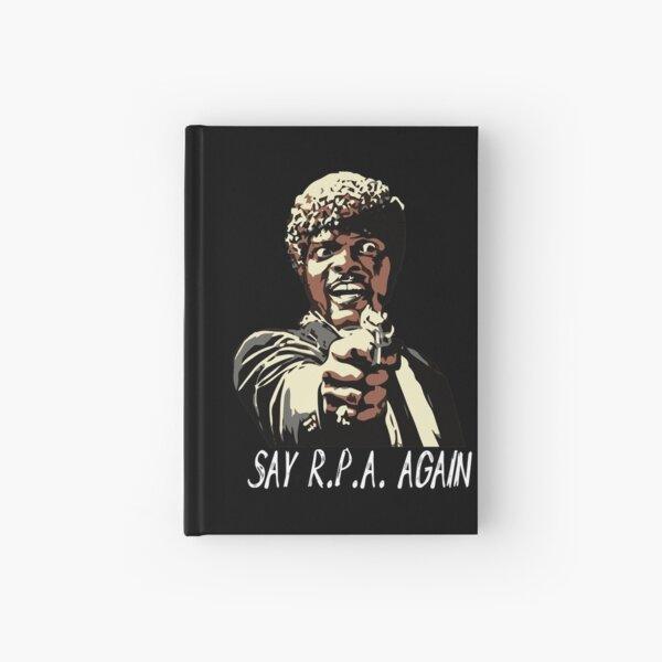 SAY R.P.A. AGAIN Hardcover Journal