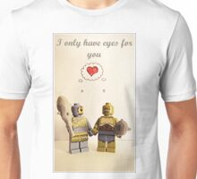 I only have eyes for you Unisex T-Shirt