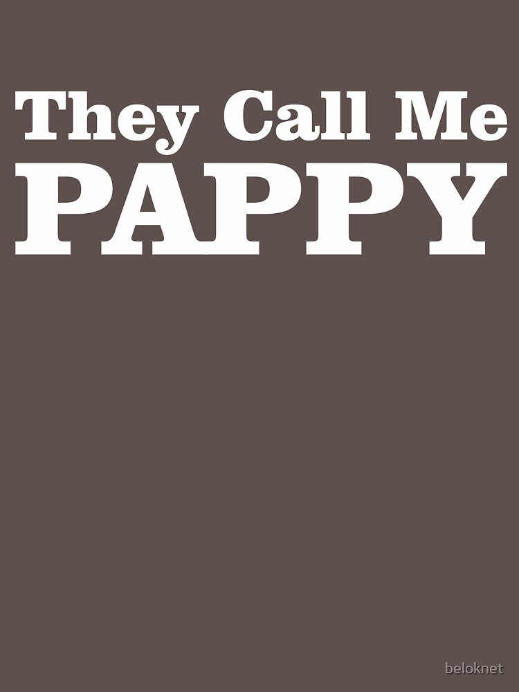 They Call Me Pappy by beloknet