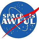 Space is Awful by HereticTees