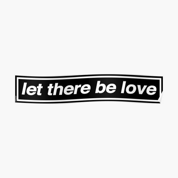 Let There Be Love - OASIS Band Tribute - MADE IN THE 90s Poster