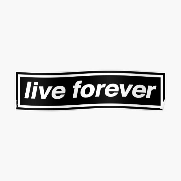 Live Forever [THE ORIGINAL & BEST!] - OASIS Band Tribute - MADE IN THE 90s Poster