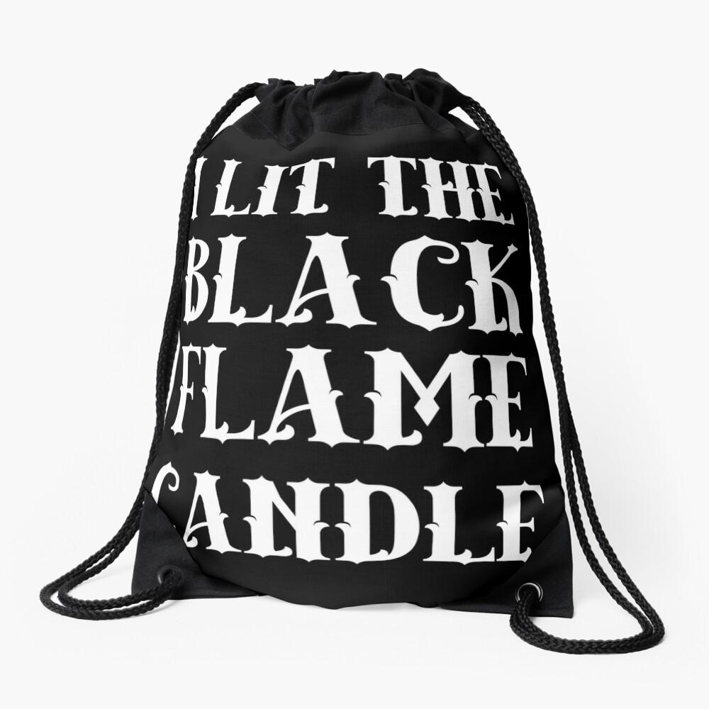 I lit the black flame candle Drawstring Bag