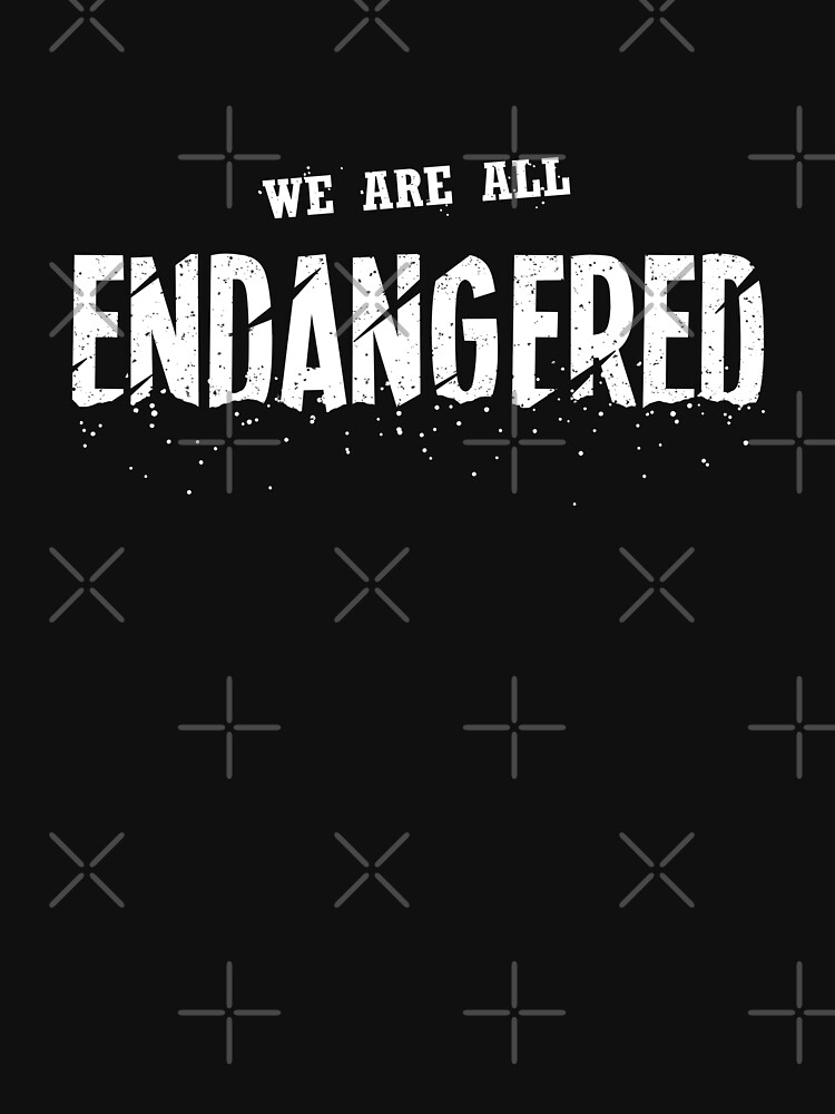 We Are All Endangered by BethsdaleArt
