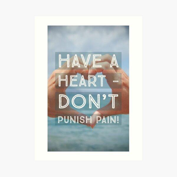 Don't Punish Pain Art Print