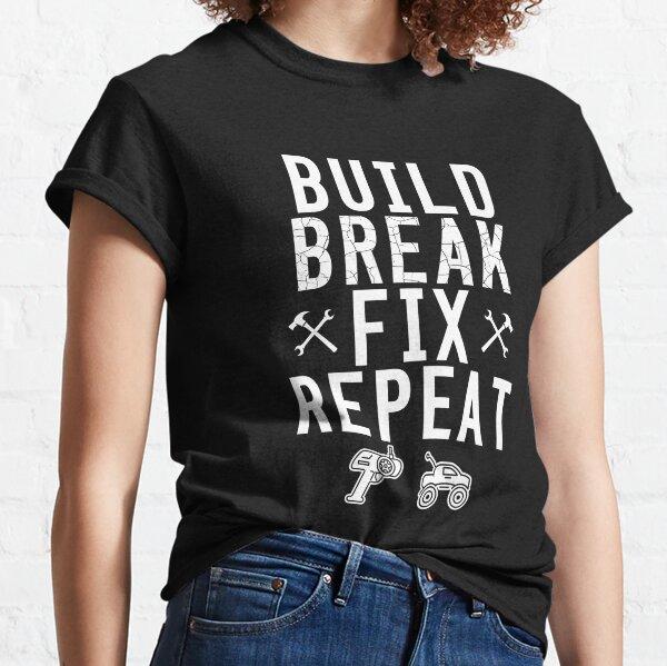 Build Break Fix Repeat RC Car Radio Control Racing T Shirt Classic T-Shirt