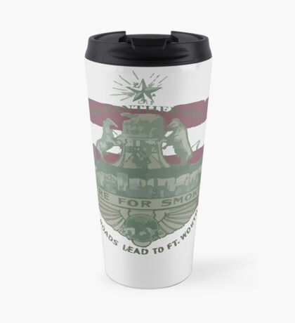 1912 Fort Worth Flag - The Panther City - We're For Smoke - All Roads Lead to Ft. Worth Travel Mug