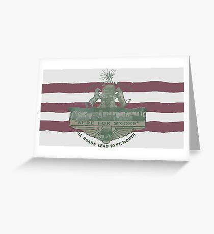 1912 Fort Worth Flag - The Panther City - We're For Smoke - All Roads Lead to Ft. Worth Greeting Card