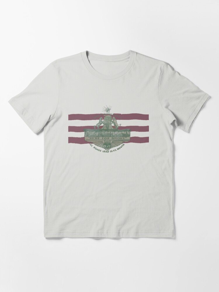 Alternate view of 1912 Fort Worth Flag - The Panther City - We're For Smoke - All Roads Lead to Ft. Worth Essential T-Shirt