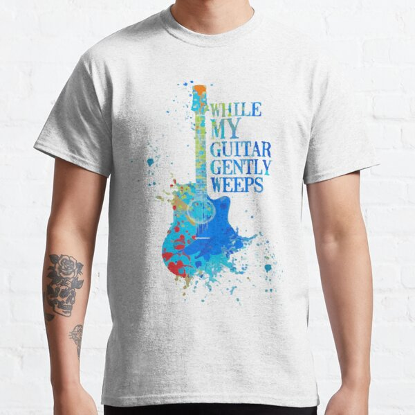 """""""While My Guitar Gently Weeps"""" Design Classic T-Shirt"""