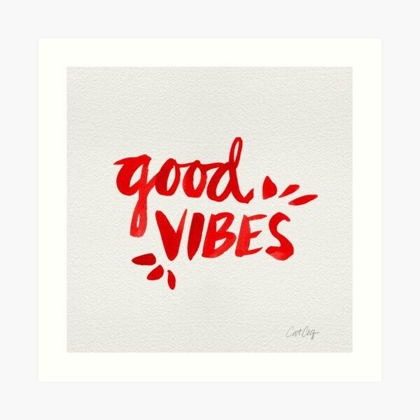 Good Vibes - Red Ink Art Print