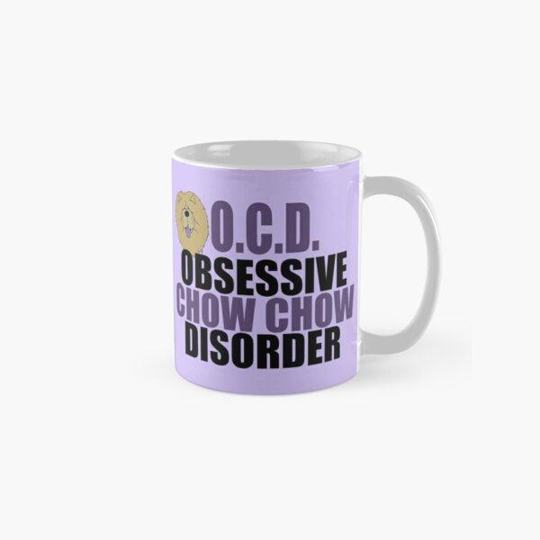 Obsessive Chow Chow Disorder Classic Mug