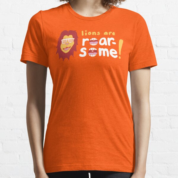 Lions are Roarsome Essential T-Shirt
