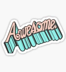 YOU'RE AWESOME! Sticker