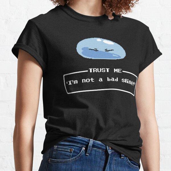 Trust me, I'm not a bad slime! Classic T-Shirt