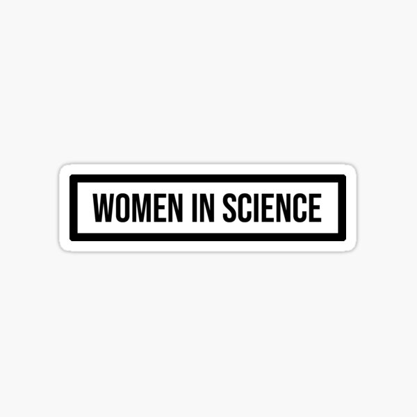 Women in science sticker Sticker