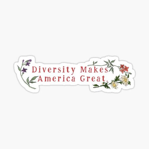 Diversity Makes America Great Sticker