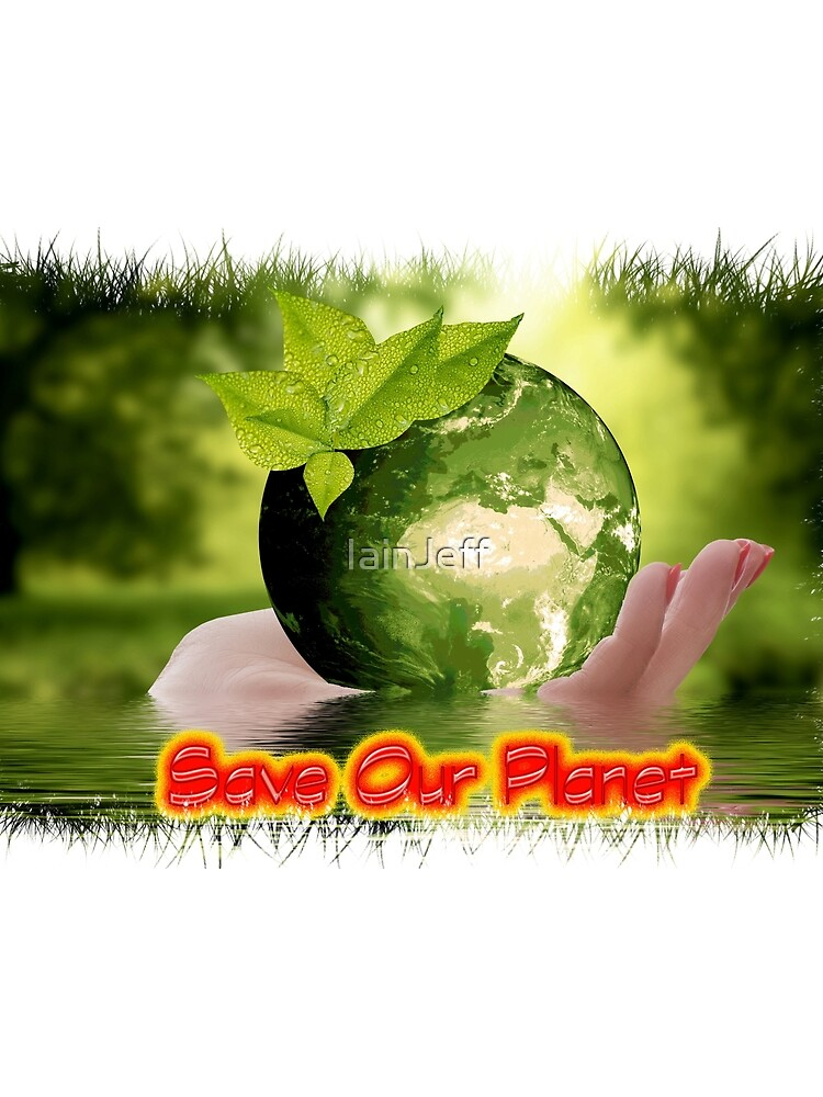 Save Our Planet by IainJeff