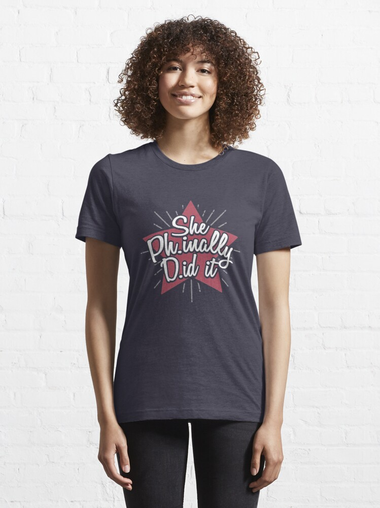 Alternate view of She Phinally Did it! - Graduation Quotes Gift Essential T-Shirt