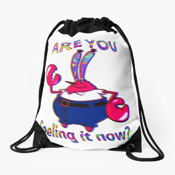 Are you feeling it now Mr Krabs? Drawstring Bag