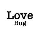 Love Bug by MarleyArt123