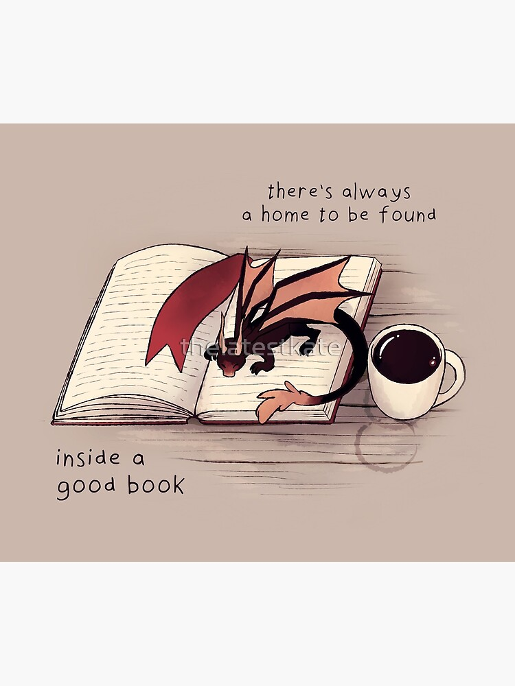 """There's always a home to be found inside a good book"" Dragon by thelatestkate"