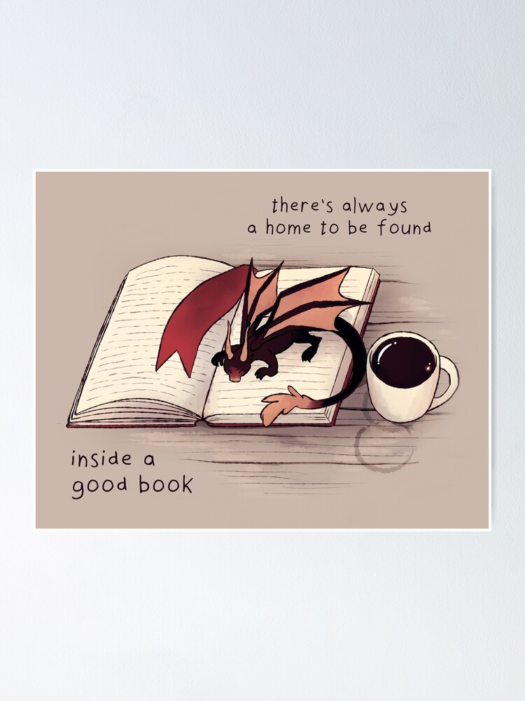 """Alternate view of """"There's always a home to be found inside a good book"""" Dragon Poster"""
