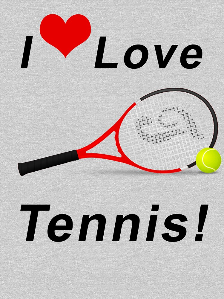 I LOVE TENNIS! by BWBConcepts