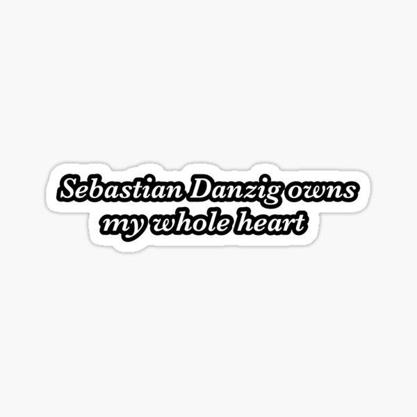sebastian danzig owns my whole heart sticker Sticker