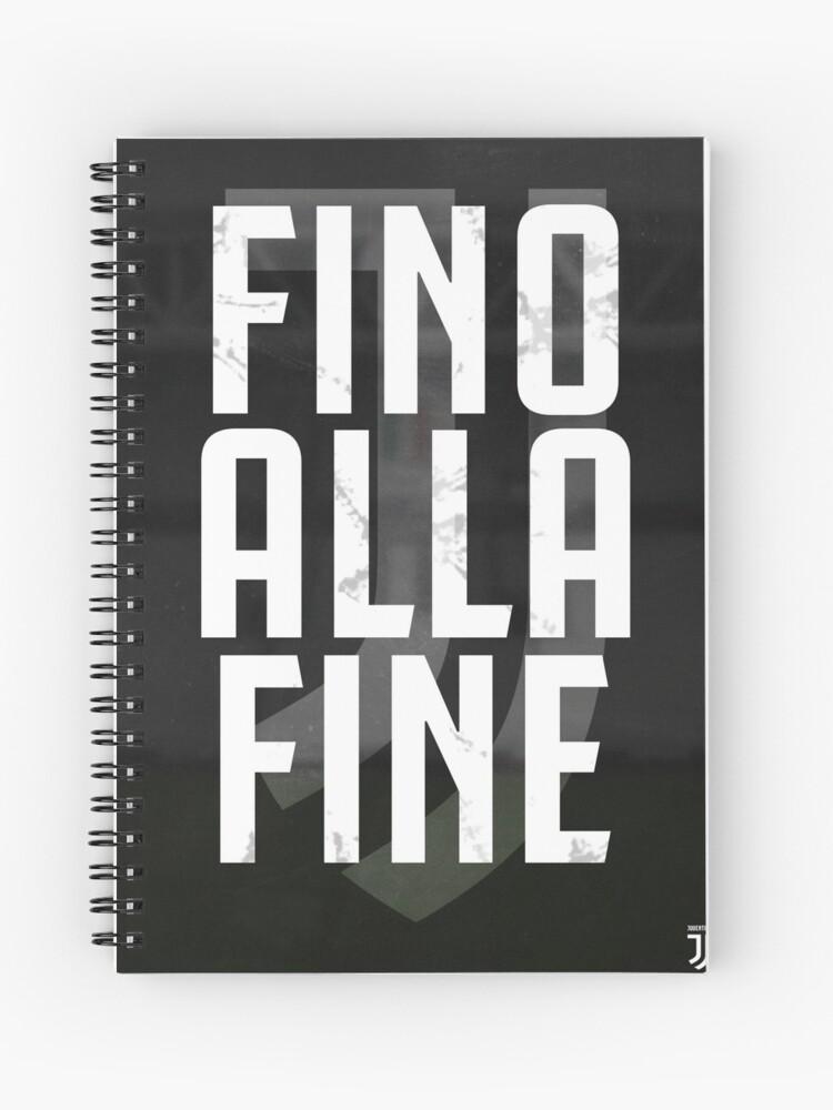 Juventus Fino Alla Fine Design Spiral Notebook By Justgio Redbubble